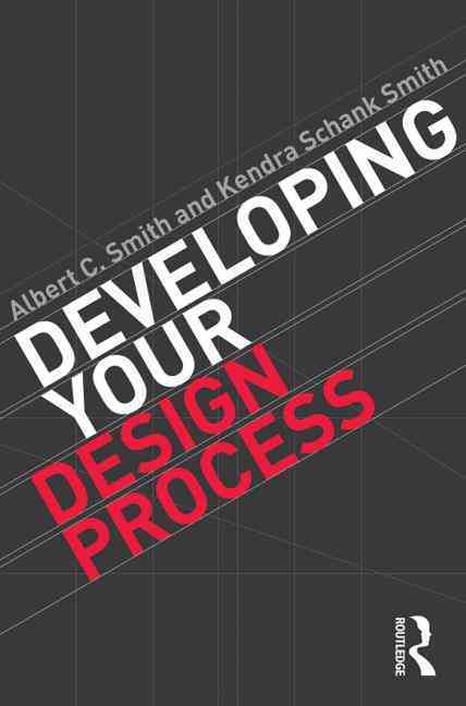 Developing Your Design Process By Smith, Albert C./ Smith, Kendra Schank